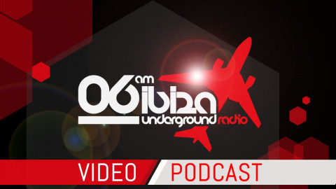 06am Ibiza Underground Video Podcast - Iliaz
