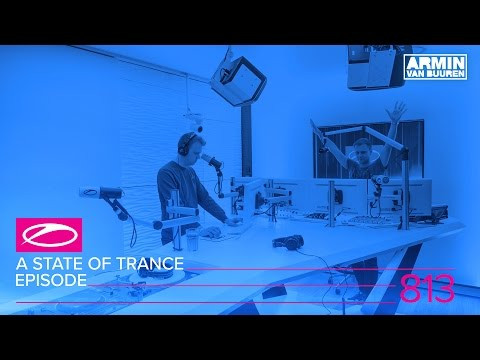 A State Of Trance Episode 813 (#ASOT813)