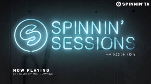 Spinnin' Sessions 025 - Guest: Mike Hawkins