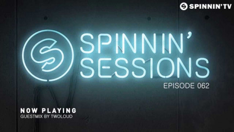 Spinnin' Sessions 062 - Guest: twoloud