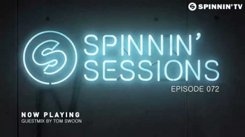 Spinnin' Sessions 072 - Guest: Tom Swoon