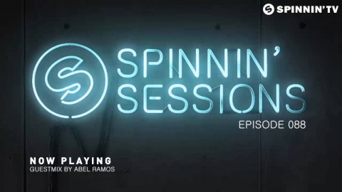 Spinnin' Sessions 088 - Guest: Abel Ramos