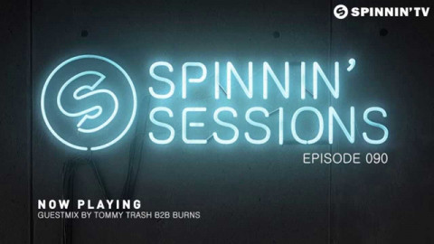 Spinnin' Sessions 090 - Guests: Tommy Trash b2b Burns