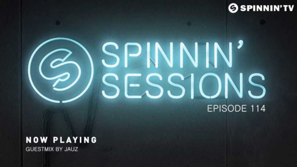Spinnin' Sessions 114 - Guest: Jauz - Virtual Clubbing Life