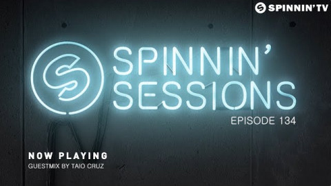 Spinnin' Sessions 134 - Guest: Taio Cruz