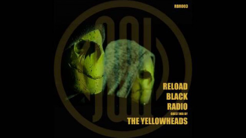 Techno / Reload Black Radio 003 with The Yellowheads