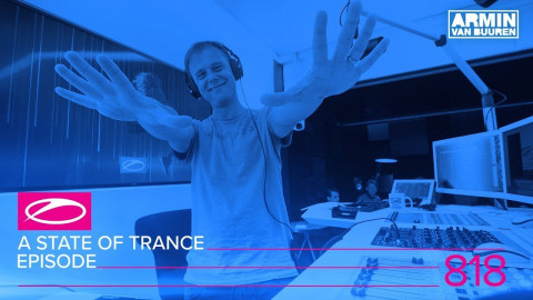 A State Of Trance Episode 818 (#ASOT818)