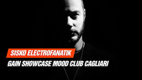 SIsko Electrofanatik Live at Gain Showcase Mood Club Cagliari 27-05-2017