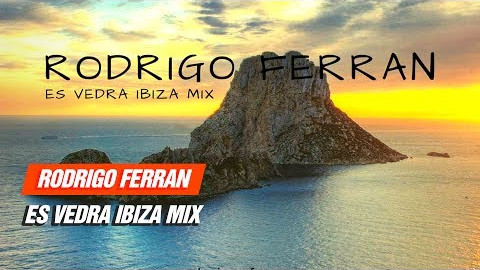 Tech House Radio: Rodrigo Ferran Es Vedra Ibiza Mix 08-07-2017