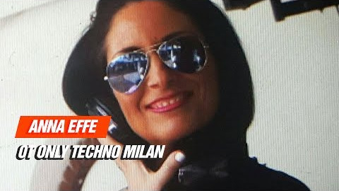 Techno Radio: AnnA EFFE OT Only TECHNO Milan 01-07-2017