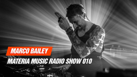 Techno Radio: Marco Bailey MATERIA Music Radio Show 010 26-06-2017