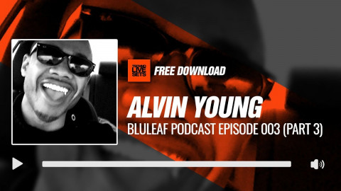Tech House Radio: Alvin Young Bluleaf Podcast Episode 003 (Part 3) 20-07-2017