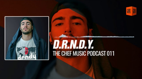 D.R.N.D.Y. - The Chef Music Podcast 011 26-08-2017