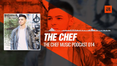 The CHEF - The Chef Music Podcast 014 30-08-2017