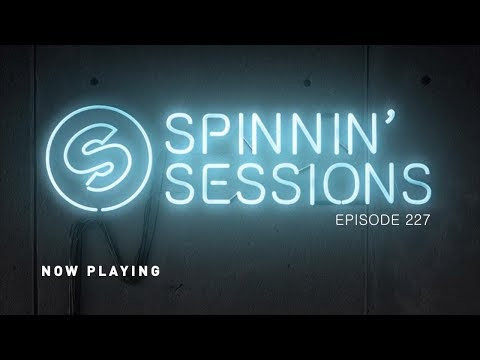 Spinnin' Sessions 227 - Guests: Autoerotique x Brohug