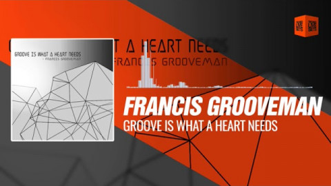 Techno Music Francis Grooveman - Groove is what a Heart needs 02-09-2017