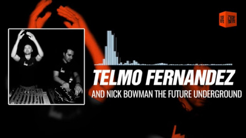 Telmo Fernandez and Nick Bowman - The Future Underground Show 15-09-2017