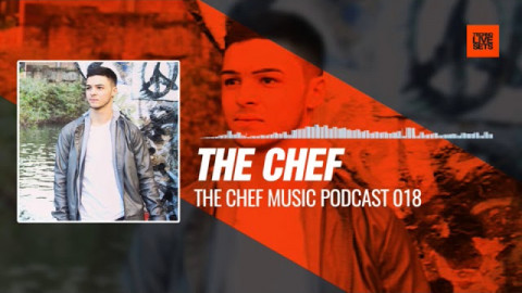 The Chef - THE CHEF MUSIC Podcast 018 08-09-2017