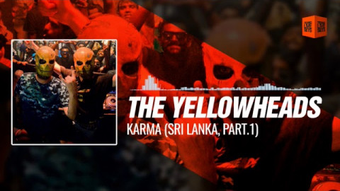 The YellowHeads - Karma (Sri Lanka, Part.1) 06-05-2017