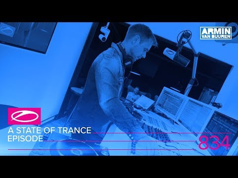 A State Of Trance Episode 834 (#ASOT834)