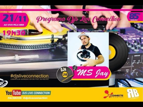 Djs Live Conection 85 - Dj MS JAY