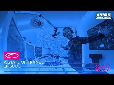 A State Of Trance Episode 847 (#ASOT847)
