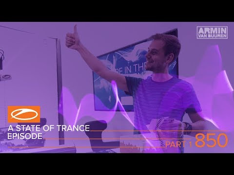 A State Of Trance Episode 850 Part 1 (#ASOT850)