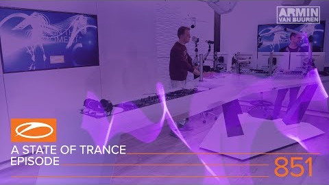 A State Of Trance Episode 851 (#ASOT851)