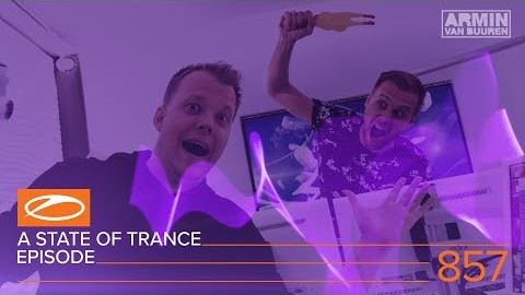 A State Of Trance Episode 857 (#ASOT857)