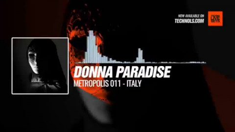 #Techno #music with Donna Paradise - Metropolis 011 (Italy) #Periscope