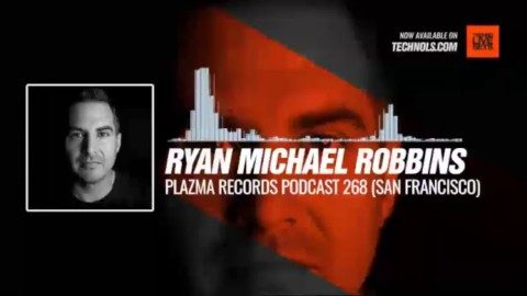#Techno #music with Ryan Michael Robbins - Plazma Records Podcast 268 (San Francisco) #Periscope