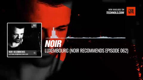#Techno #music with @noirmusic - Luxembourg (Noir Recommends Episode 062) #Periscope