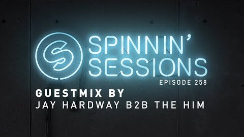 Jay Hardway B2B The Him Guestmix - Spinnin' Sessions 258