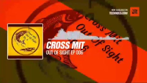 #Techno #music with Cross Mit - Out Of Sight Ep 006 #Periscope