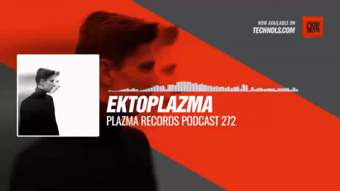 #Techno #music with Ektoplazma - @PlazmaRecords Podcast 272 #Periscope