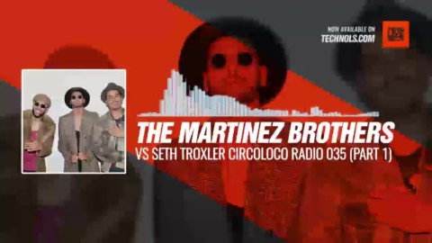 #Techno #music with The Martinez Brothers Vs Seth Troxler - Circoloco Radio 035 (Part 1) #Periscope