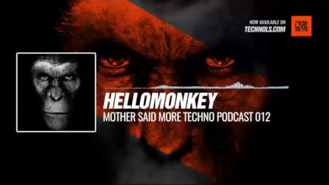 #Techno #music with Hellomonkey - Mother Said More Techno Podcast 012 #Periscope