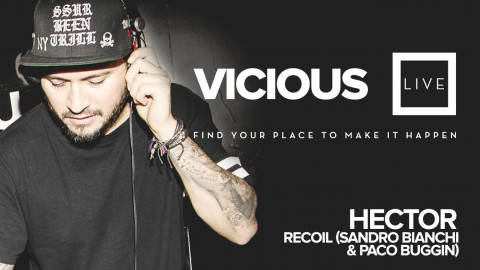 Hector y Recoil (Sandro Bianchi y Paco Buggin) - Vicious Live @ www.viciouslive.com