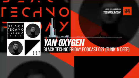 #Techno #music with Yan Oxygen - Black TECHNO Friday Podcast 027 (Orange, Funk'n Deep) #Periscope