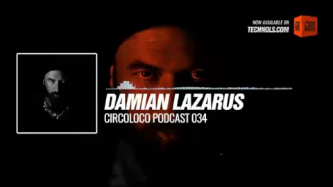 Listen #Techno #music with Damian Lazarus - Circoloco Podcast 034 #Periscope