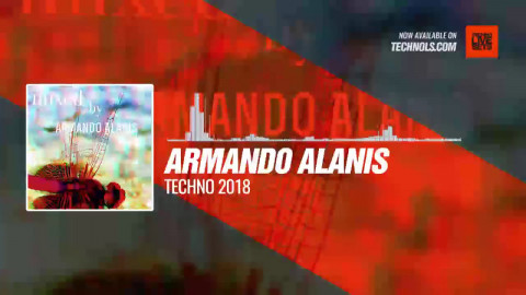 Listen #Techno #music with Armando Alanis - Techno 2018 #Periscope