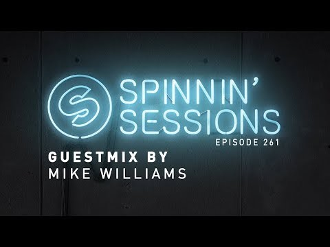 Mike Williams Guestmix - Spinnin' Sessions 261