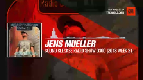 @DJ_JensMueller - Sound Kleckse Radio 0300 (2018 Week 31) #Periscope #Techno #music