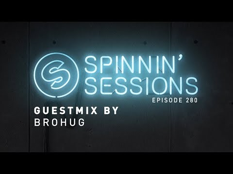 BROHUG Guestmix - Spinnin' Sessions 280