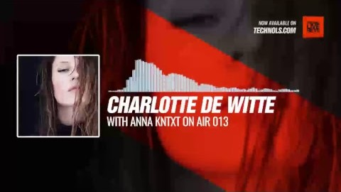 Charlotte De Witte with ANNA - KNTXT On Air 013 #Periscope #Techno #music