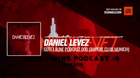 @daniel_levez - Gute Laune Podcast 009 (Ampere Club Munich) #Periscope #Techno #music