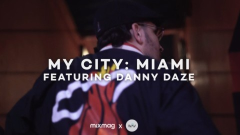 MY CITY: MIAMI with Danny Daze | Mixmag x WAV