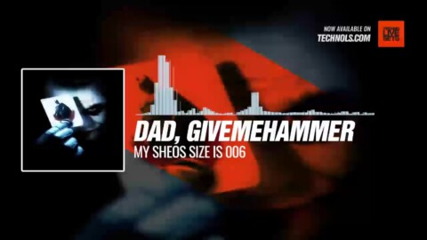 Dad, GiveMeHammer - My Sheos size is 006 #Periscope #Techno #music