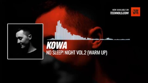 @K0w4official - No Sleep! Night vol.2 (Warm Up) #Periscope #Techno #music