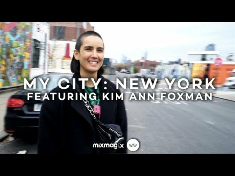 MY CITY: NEW YORK with Kim Ann Foxman | Mixmag x WAV
